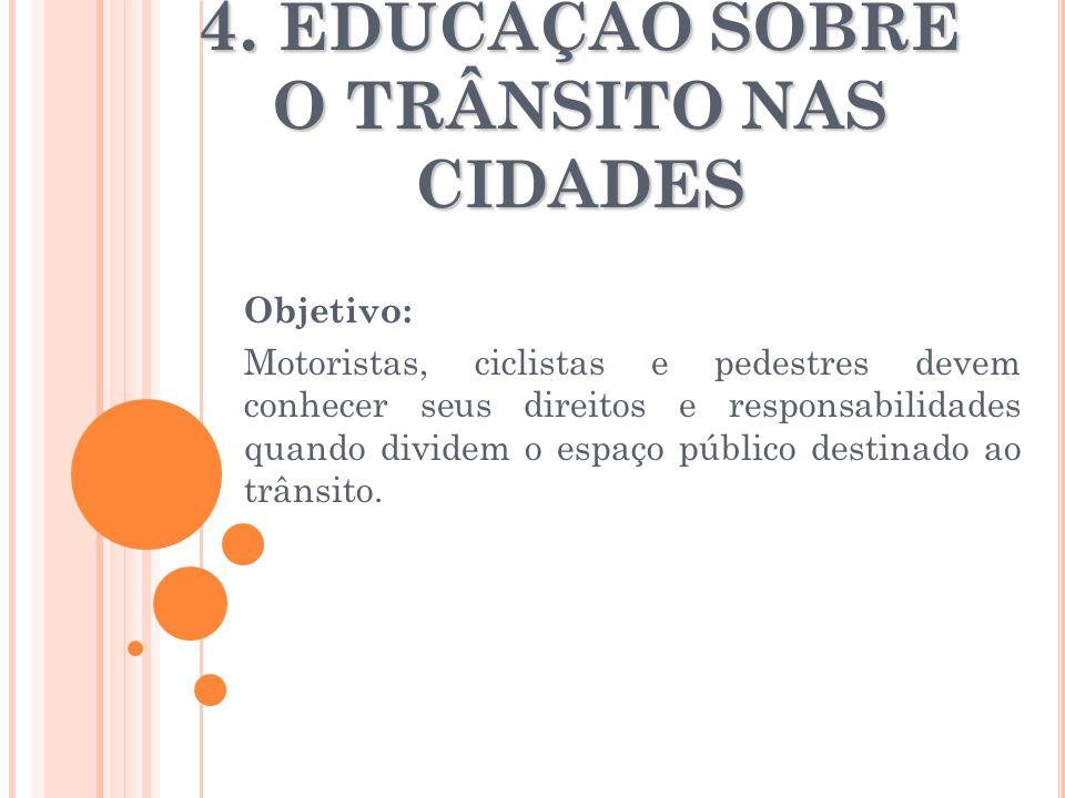 4. EDUCAÇÃO SOBRE O TRÂNSITO NAS CIDADES