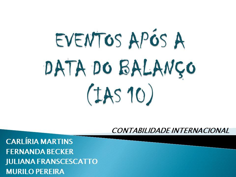 EVENTOS APÓS A DATA DO BALANÇO (IAS 10)