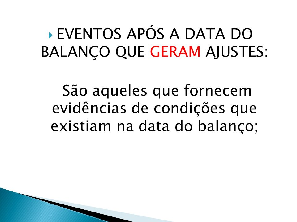 EVENTOS APÓS A DATA DO BALANÇO QUE GERAM AJUSTES: