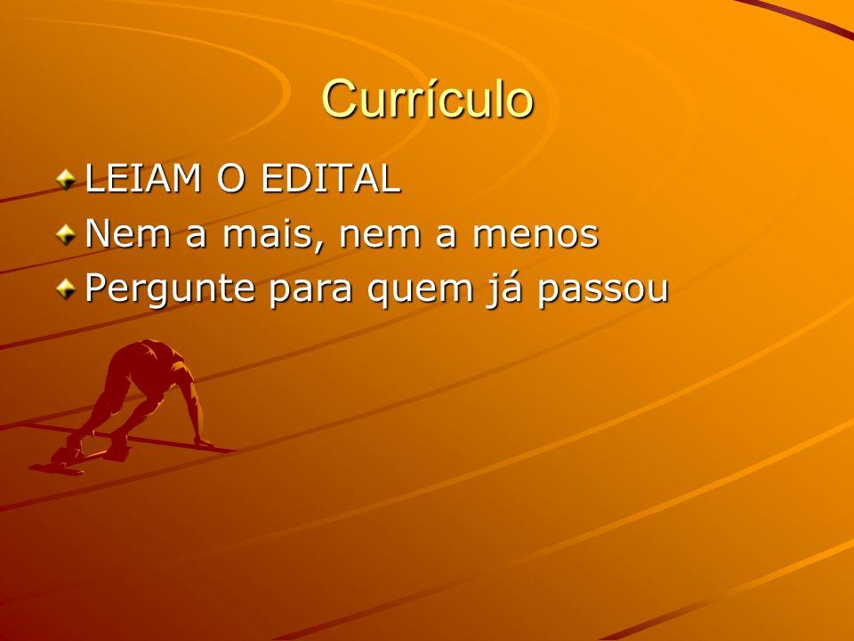 Currículo LEIAM O EDITAL Nem a mais, nem a menos