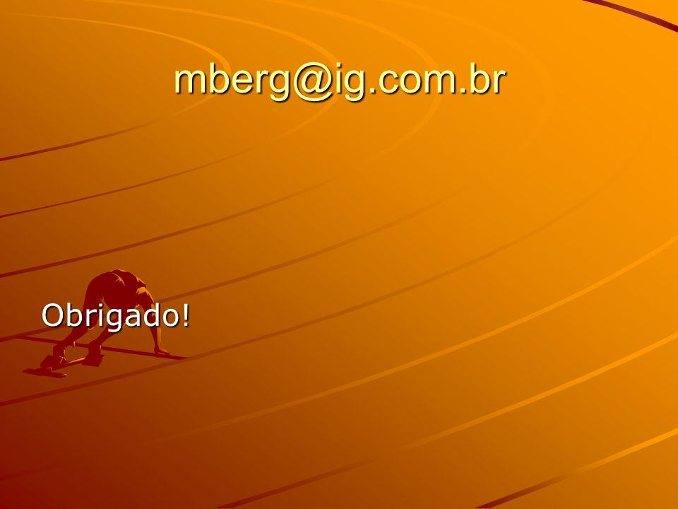 mberg@ig.com.br Obrigado!