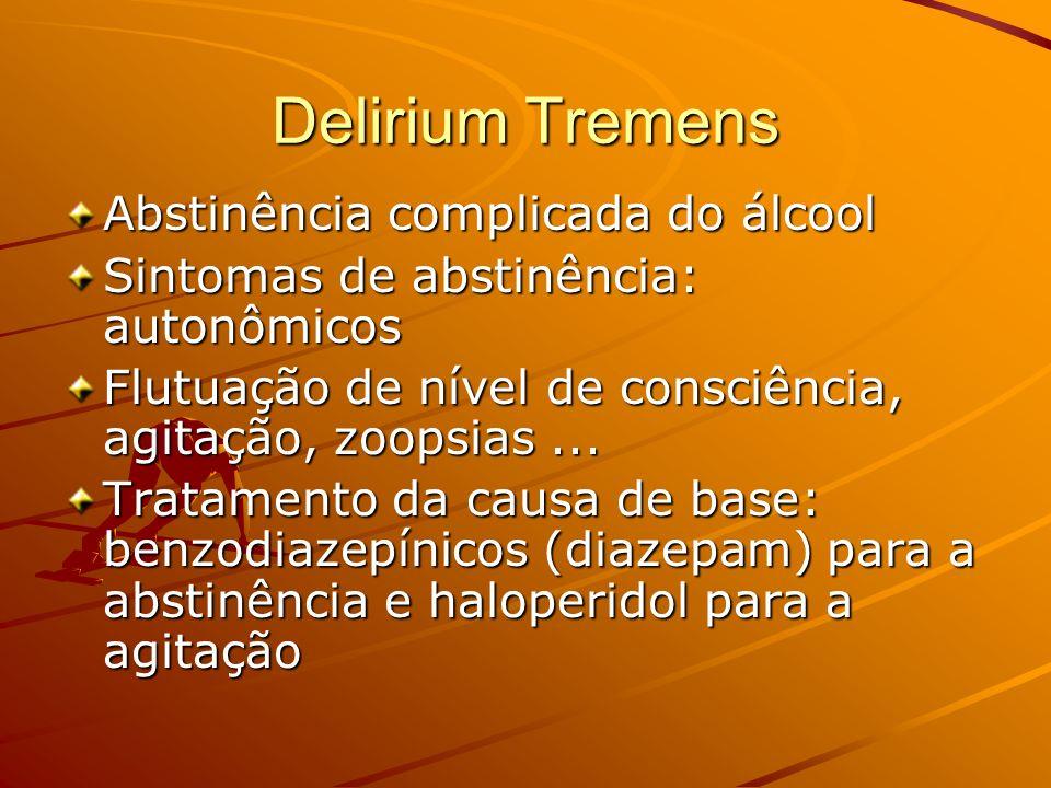 Delirium Tremens Abstinência complicada do álcool
