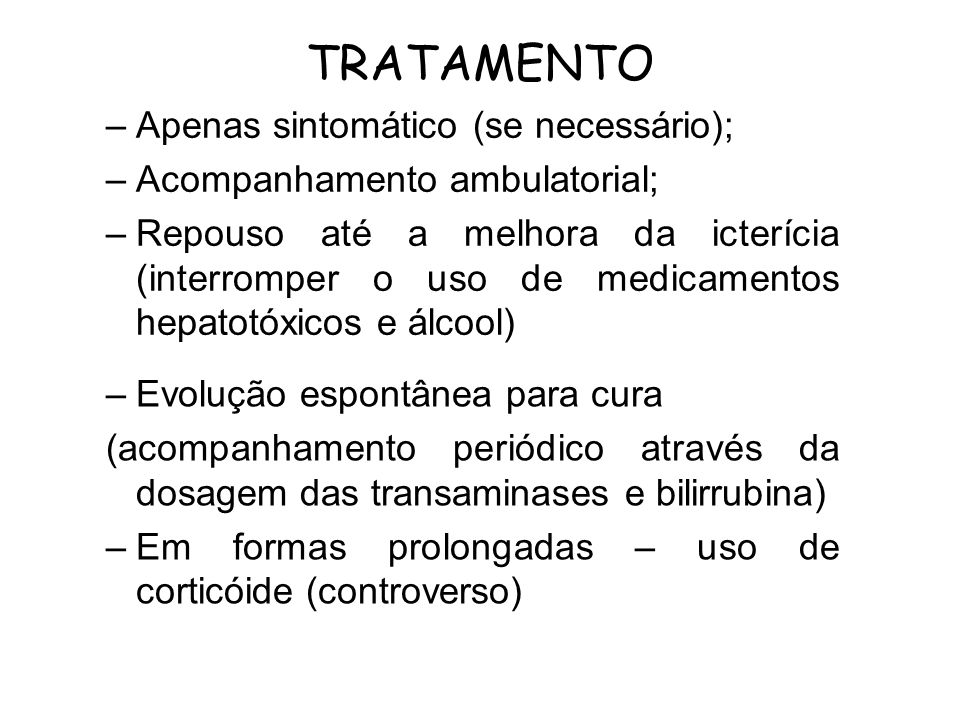 TRATAMENTO Apenas sintomático (se necessário);