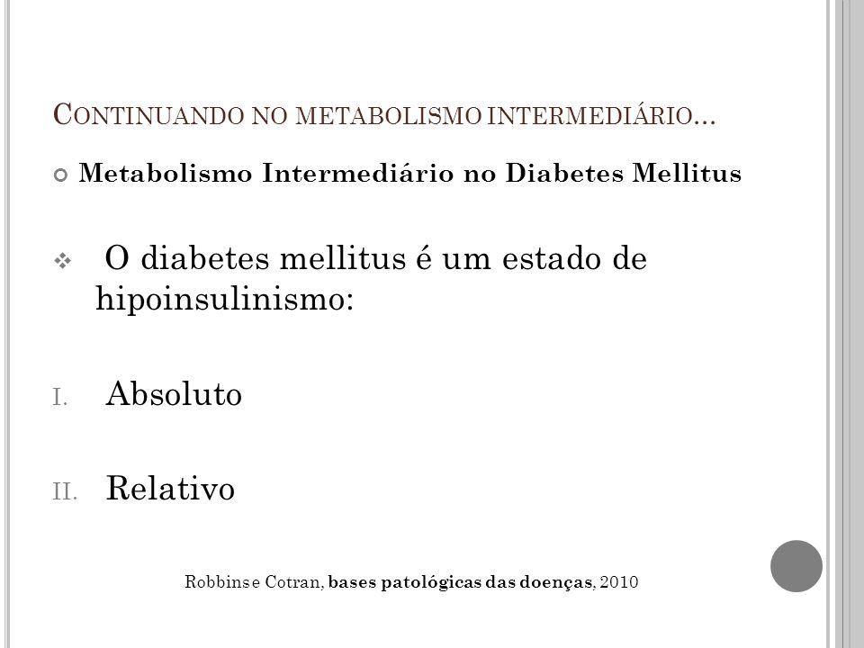 Continuando no metabolismo intermediário...