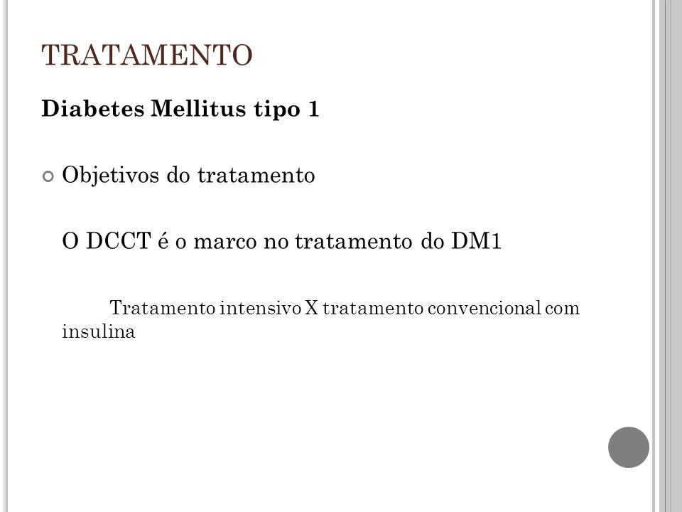 TRATAMENTO Diabetes Mellitus tipo 1 Objetivos do tratamento