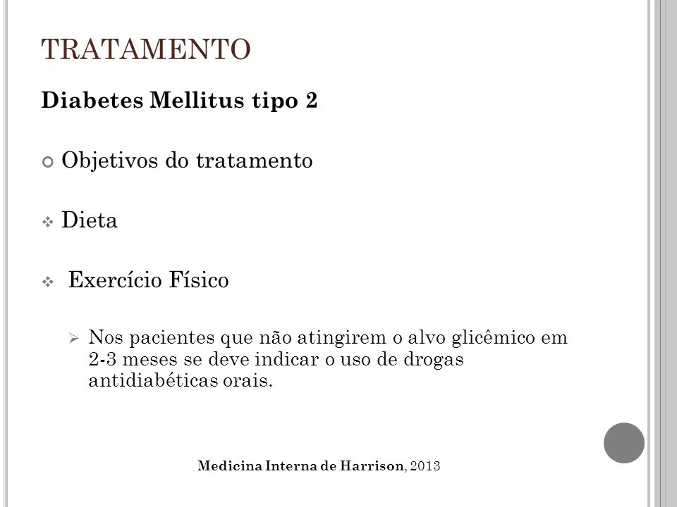 TRATAMENTO Diabetes Mellitus tipo 2 Objetivos do tratamento Dieta