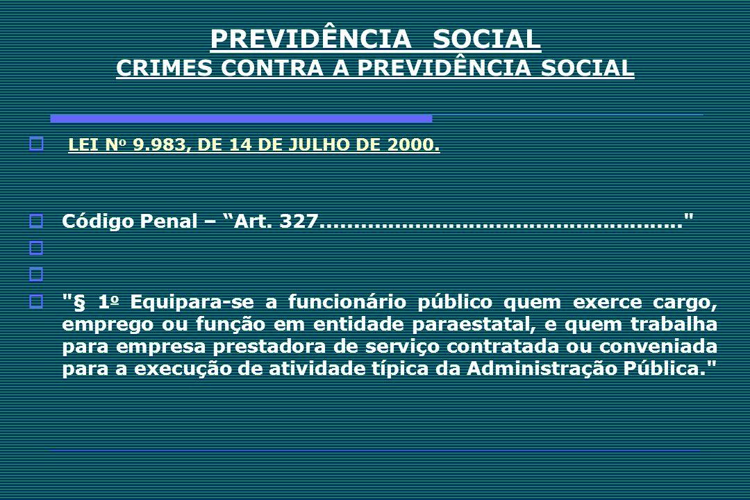 PREVIDÊNCIA SOCIAL CRIMES CONTRA A PREVIDÊNCIA SOCIAL