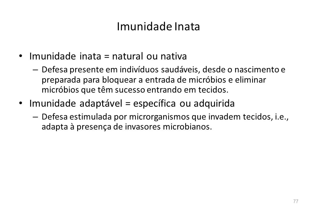 Imunidade Inata Imunidade inata = natural ou nativa
