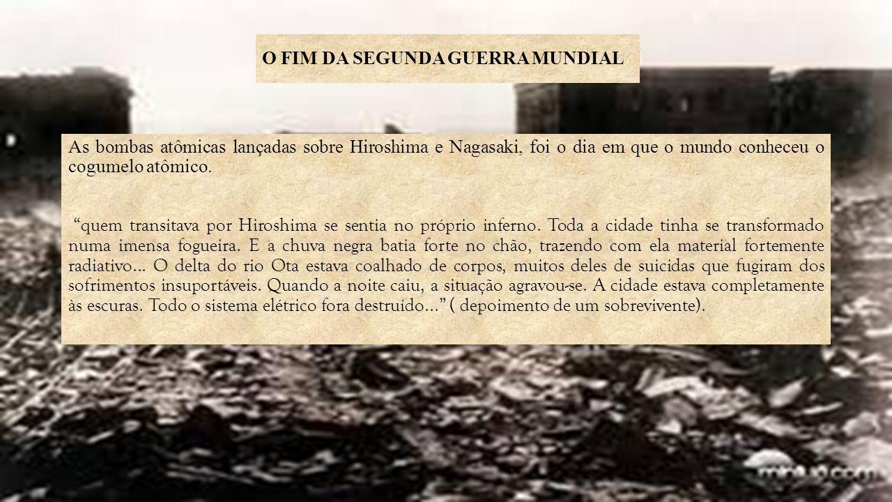 O FIM DA SEGUNDA GUERRA MUNDIAL