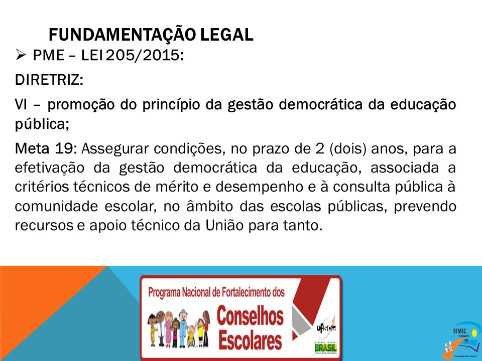 FUNDAMENTAÇÃO LEGAL PME – LEI 205/2015: DIRETRIZ: