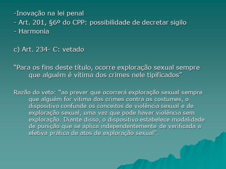 - Art. 201, §6º do CPP: possibilidade de decretar sigilo - Harmonia