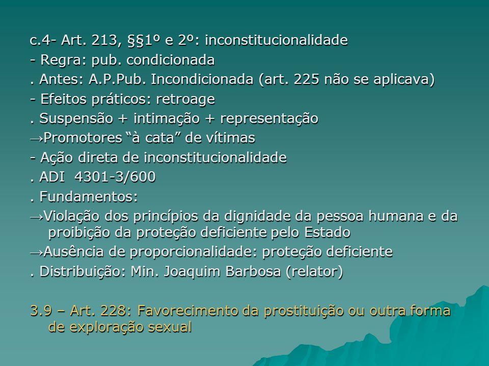 c.4- Art. 213, §§1º e 2º: inconstitucionalidade
