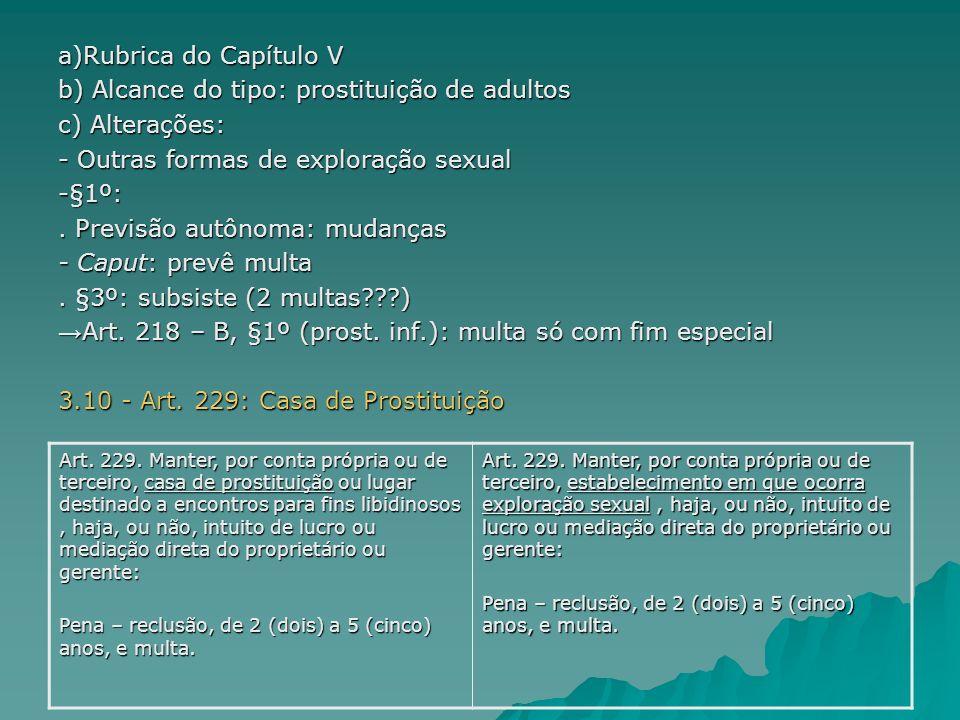 a)Rubrica do Capítulo V b) Alcance do tipo: prostituição de adultos