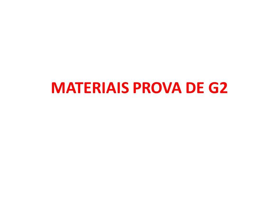 MATERIAIS PROVA DE G2