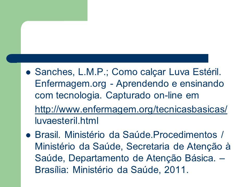 Sanches, L. M. P. ; Como calçar Luva Estéril. Enfermagem