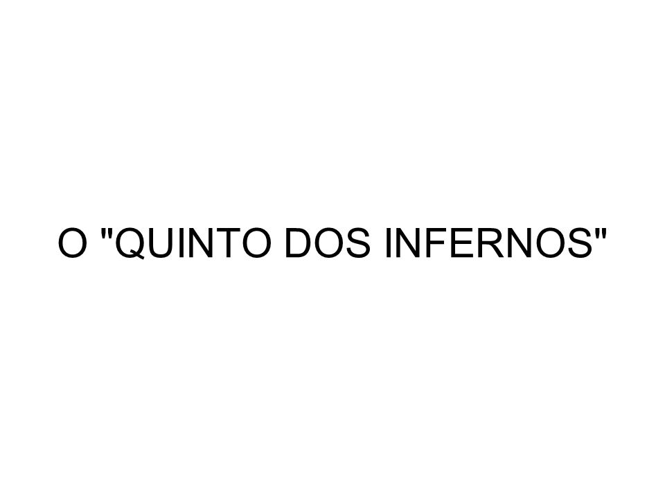 O QUINTO DOS INFERNOS