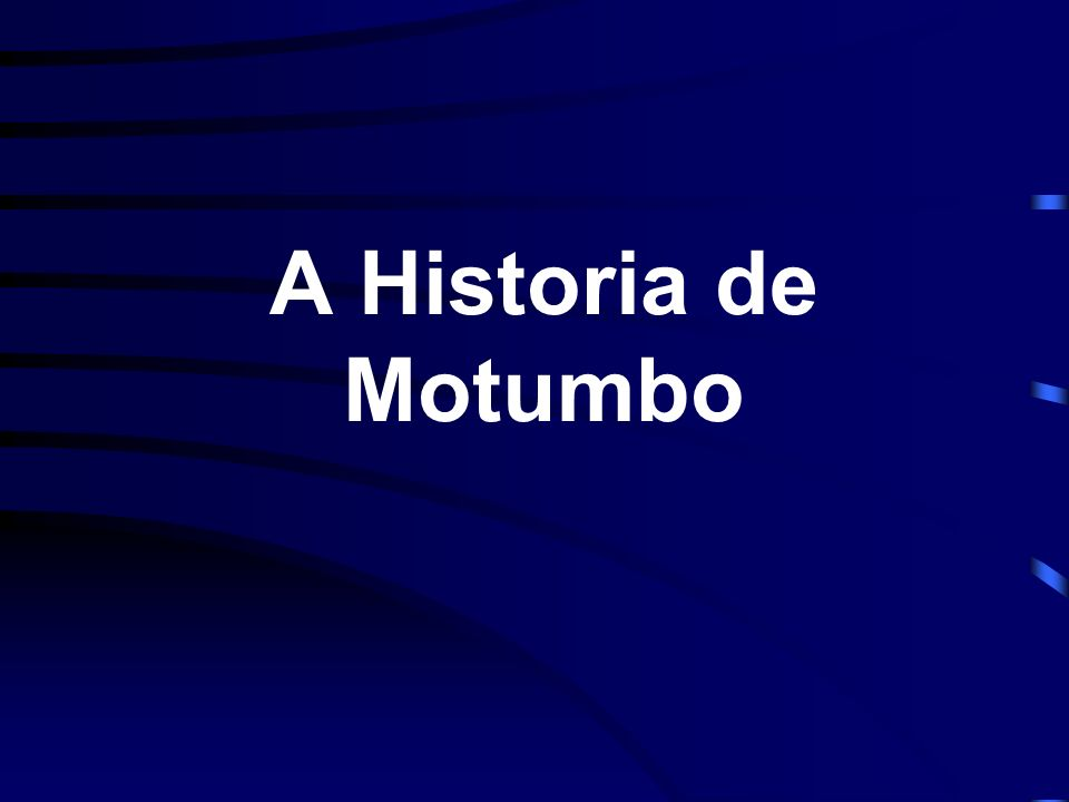 A Historia de Motumbo