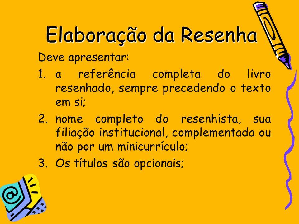 Elaboração da Resenha Deve apresentar: