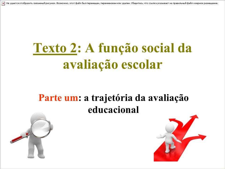 Texto 2: A função social da avaliação escolar