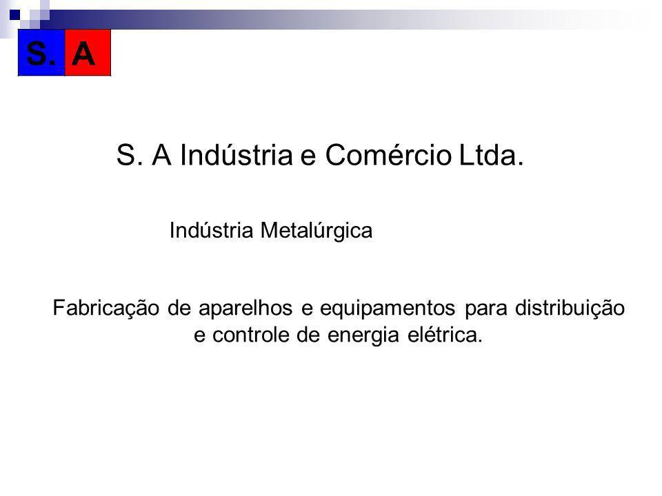 S. A S. A Indústria e Comércio Ltda. Indústria Metalúrgica