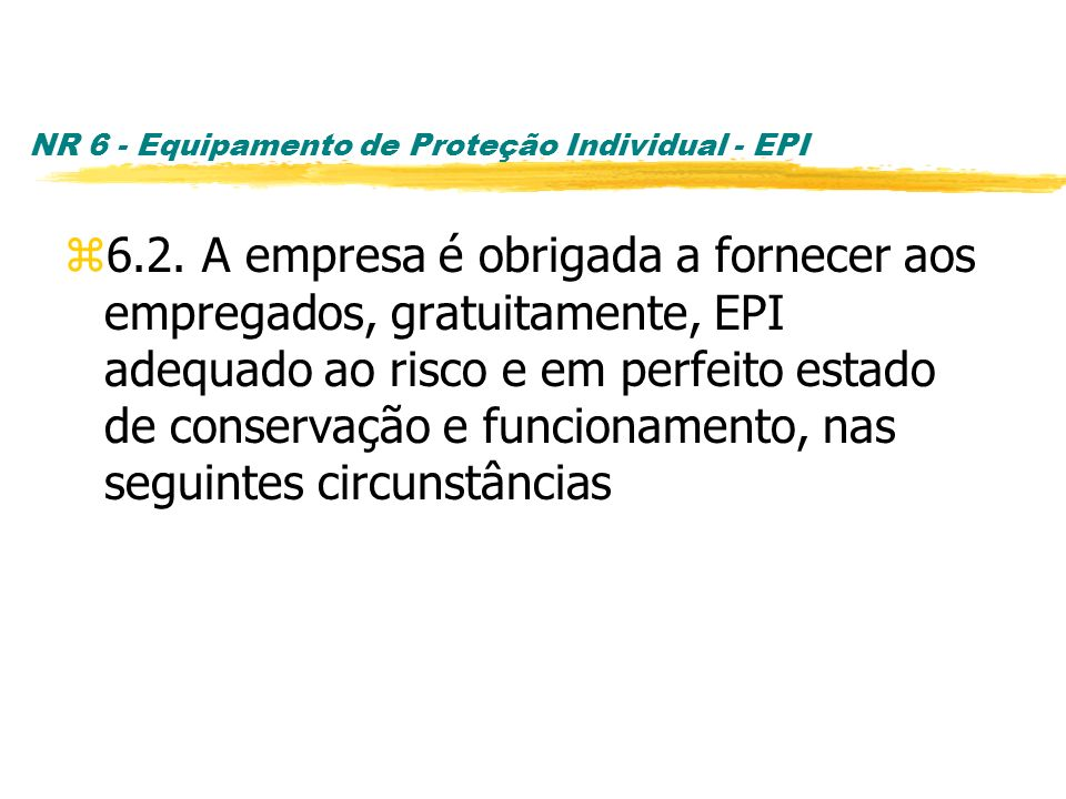NR 6 - Equipamento de Proteção Individual - EPI