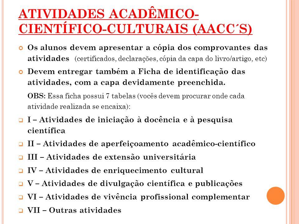 ATIVIDADES ACADÊMICO-CIENTÍFICO-CULTURAIS (AACC´S)