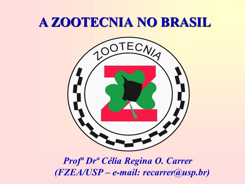 Profª Drª Célia Regina O. Carrer (FZEA/USP – e-mail: recarrer@usp.br)
