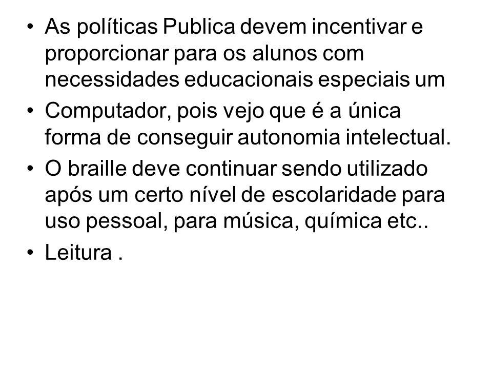 As políticas Publica devem incentivar e proporcionar para os alunos com necessidades educacionais especiais um