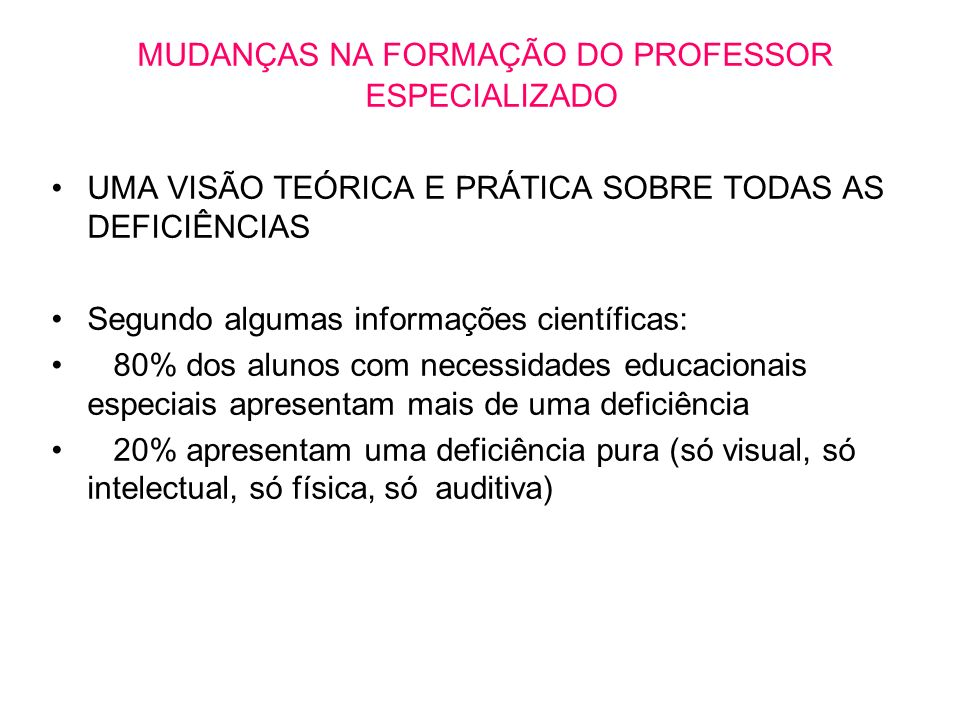 MUDANÇAS NA FORMAÇÃO DO PROFESSOR ESPECIALIZADO