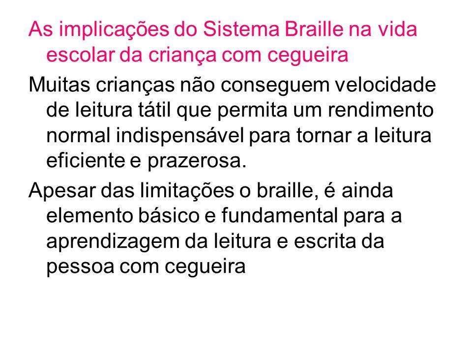 As implicações do Sistema Braille na vida escolar da criança com cegueira