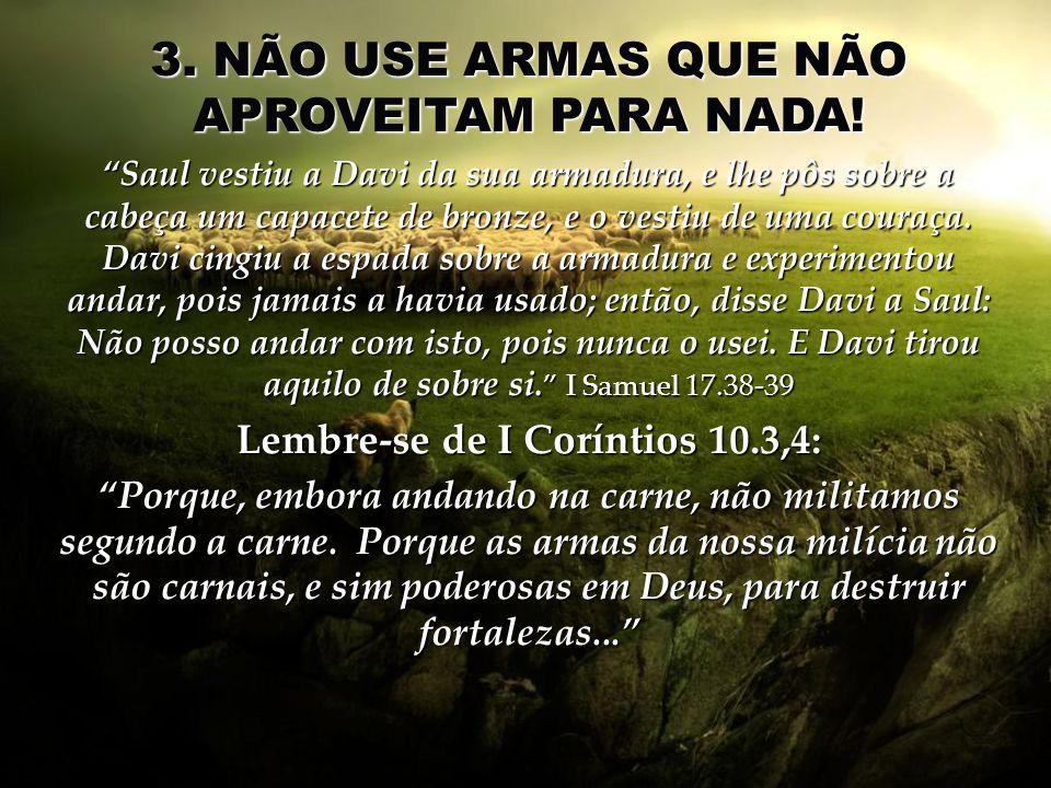 Lembre-se de I Coríntios 10.3,4: