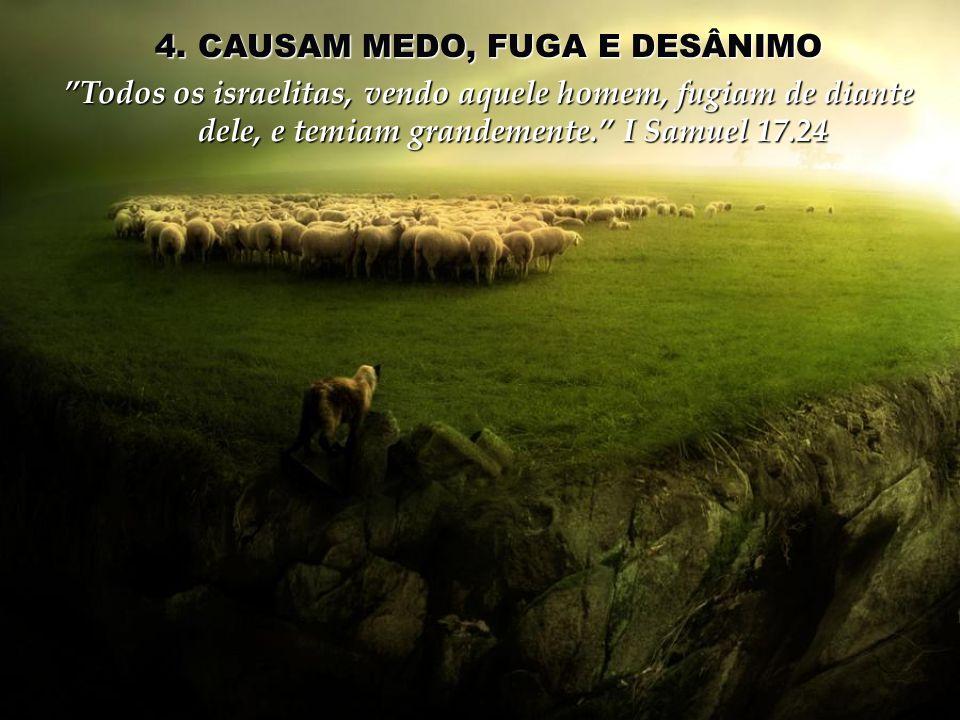 4. CAUSAM MEDO, FUGA E DESÂNIMO