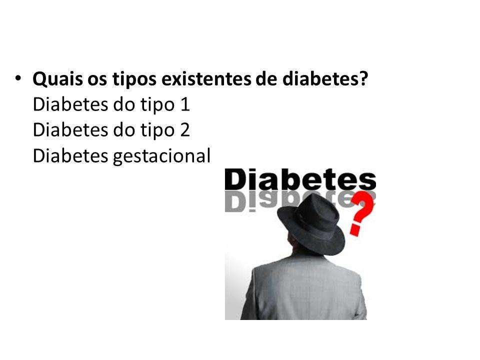 Quais os tipos existentes de diabetes