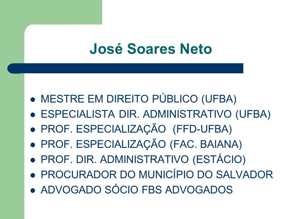 José Soares Neto MESTRE EM DIREITO PÚBLICO (UFBA)