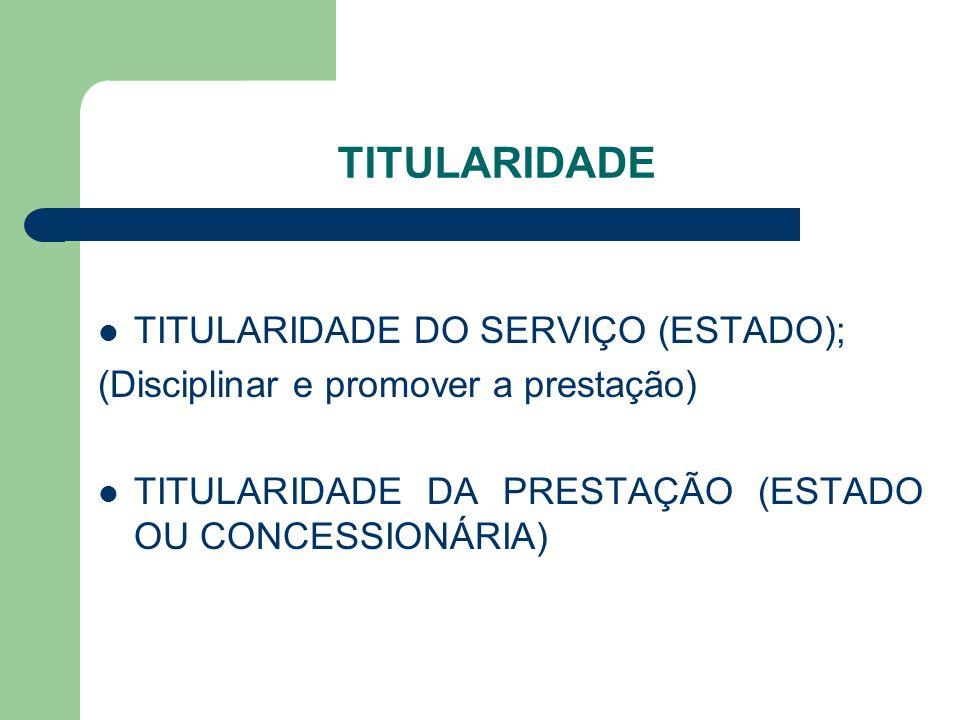 TITULARIDADE TITULARIDADE DO SERVIÇO (ESTADO);