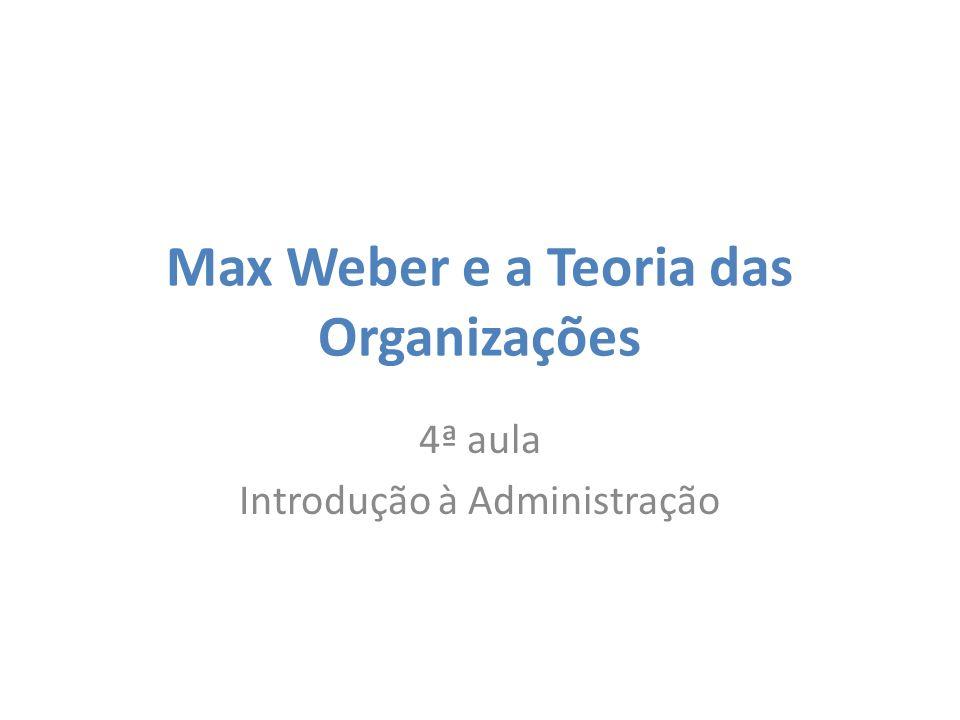 Max Weber e a Teoria das Organizações