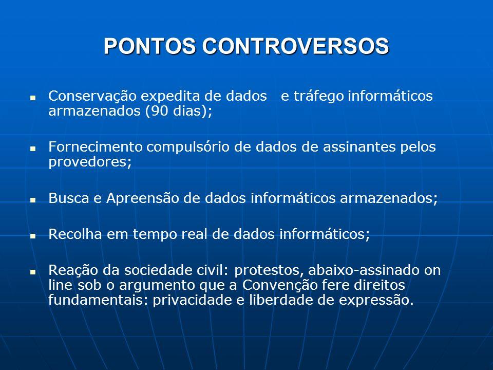 PONTOS CONTROVERSOS Conservação expedita de dados e tráfego informáticos armazenados (90 dias);