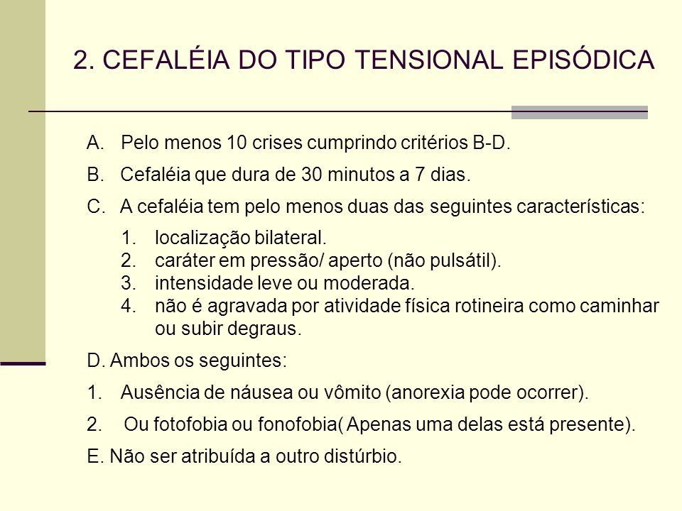 2. CEFALÉIA DO TIPO TENSIONAL EPISÓDICA