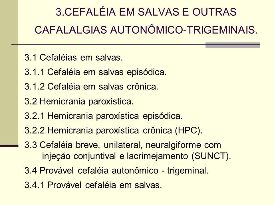 3.CEFALÉIA EM SALVAS E OUTRAS CAFALALGIAS AUTONÔMICO-TRIGEMINAIS.