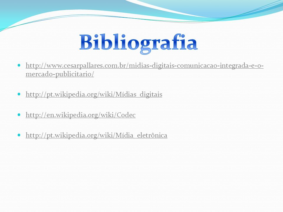 Bibliografia http://www.cesarpallares.com.br/midias-digitais-comunicacao-integrada-e-o-mercado-publicitario/