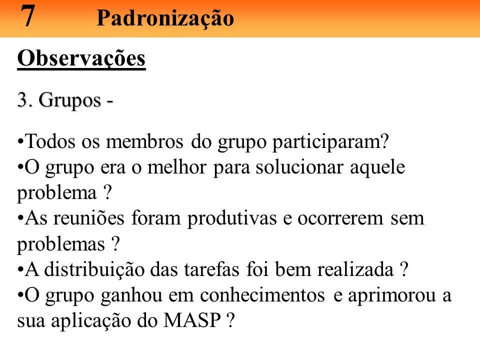 7 Padronização Observações 3. Grupos -