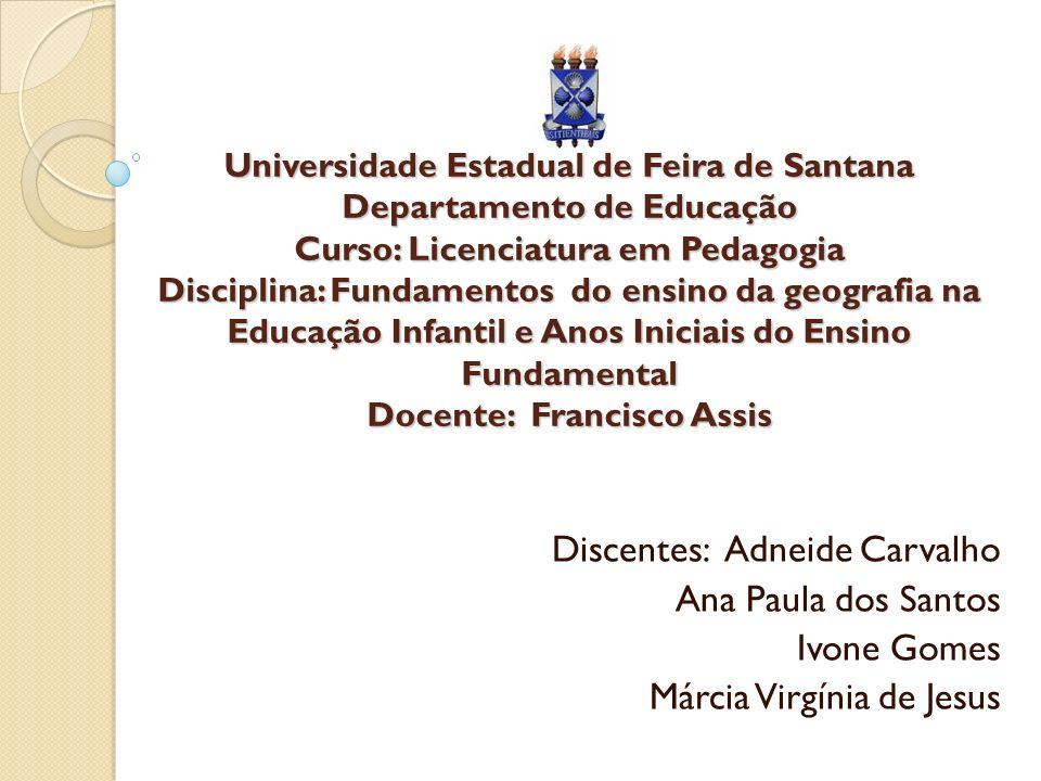Discentes: Adneide Carvalho Ana Paula dos Santos Ivone Gomes
