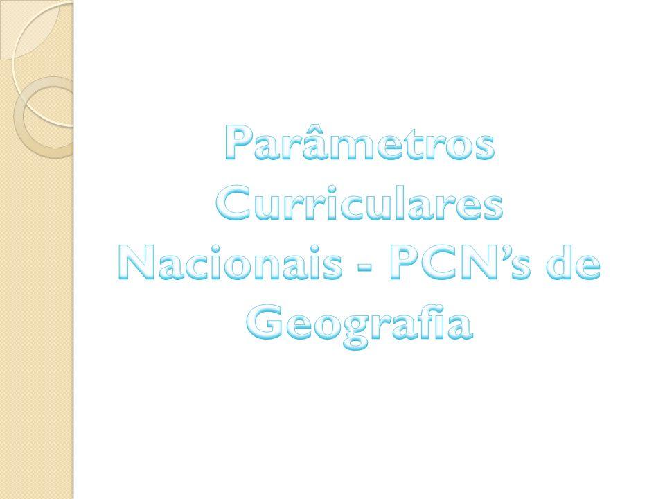 Parâmetros Curriculares Nacionais - PCN's de Geografia