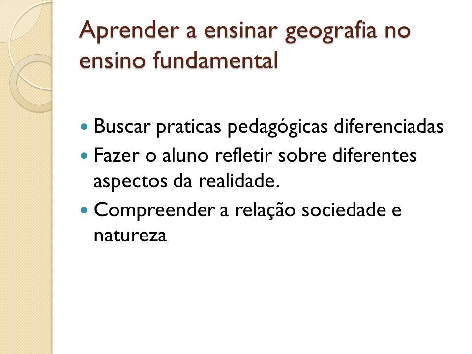 Aprender a ensinar geografia no ensino fundamental