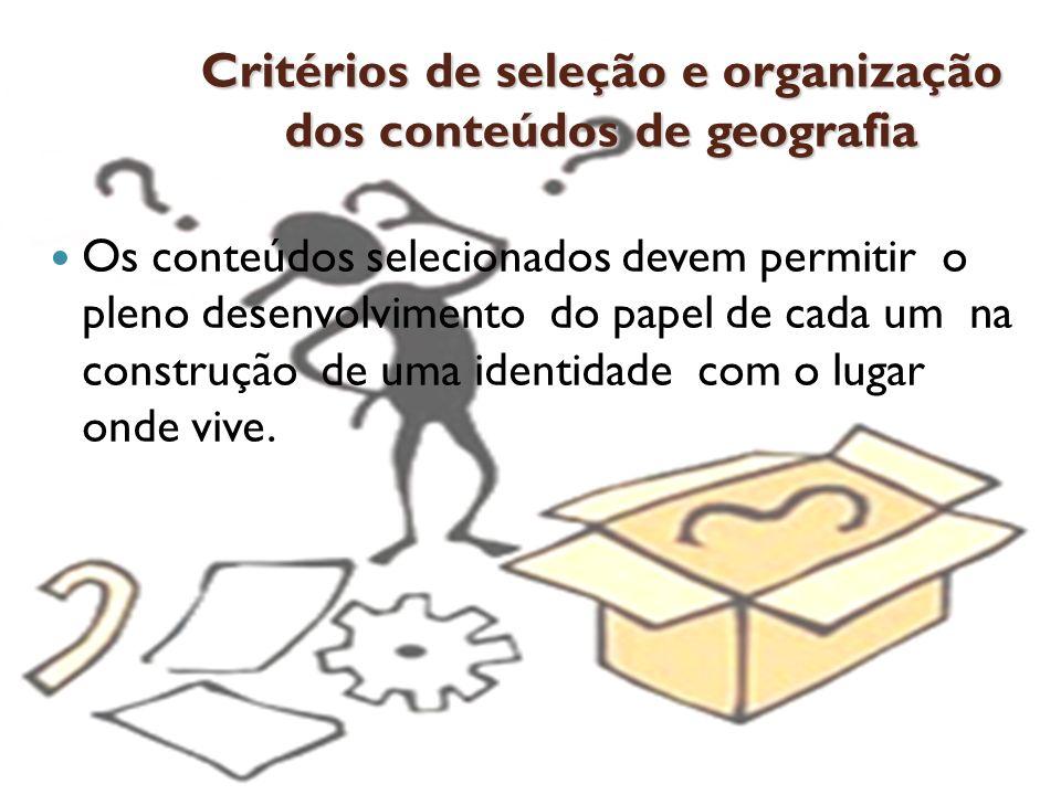 Critérios de seleção e organização dos conteúdos de geografia