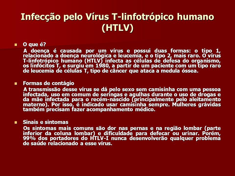 Infecção pelo Vírus T-linfotrópico humano (HTLV)