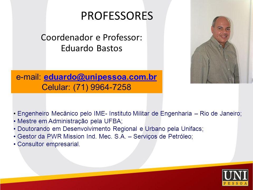 PROFESSORES Coordenador e Professor: Eduardo Bastos