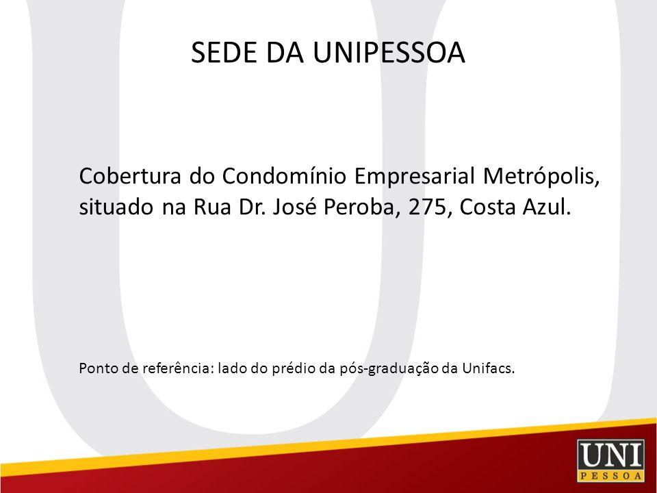 SEDE DA UNIPESSOA Cobertura do Condomínio Empresarial Metrópolis, situado na Rua Dr. José Peroba, 275, Costa Azul.