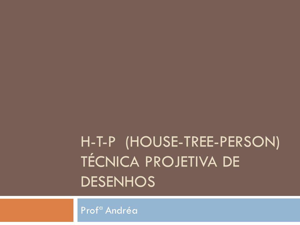 H-T-P (House-Tree-Person) Técnica Projetiva de desenhos