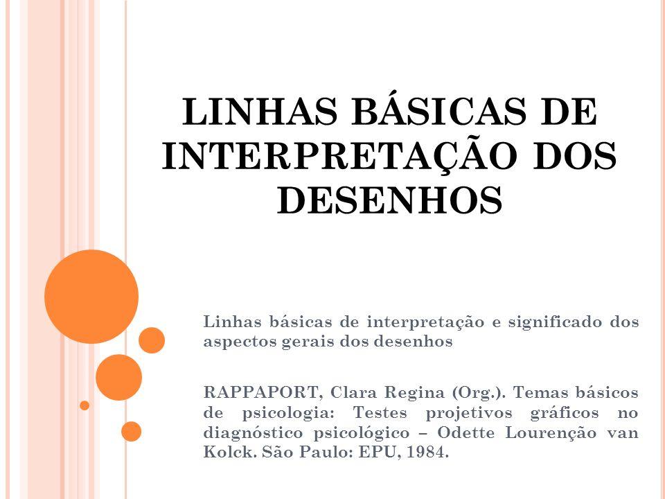 LINHAS BÁSICAS DE INTERPRETAÇÃO DOS DESENHOS